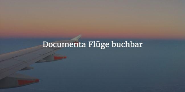 Documenta Flüge