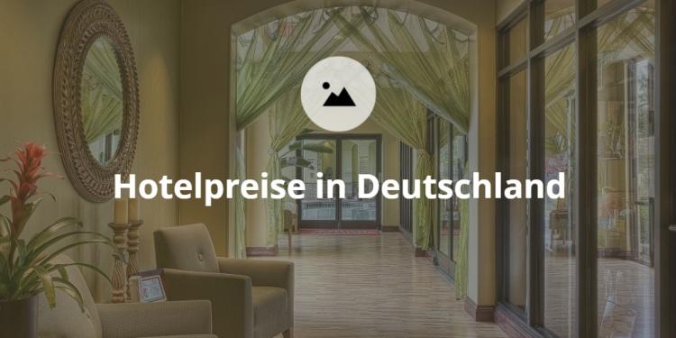 Hotelpreise - was kostet eine Hotelübernachtung in Deutschland